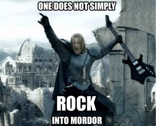 http://www.joeydevilla.com/wordpress/wp-content/uploads/2006/07/one_does_not_simply_rock_into_mordor.jpg