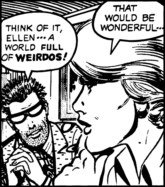 "Old comic panel: ""Think of it, Ellen — a world full of WEIRDOS!"" ""That would be wonderful…"""
