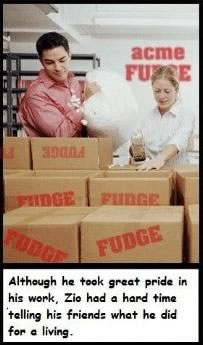 "Guy packing boxes of fudge: ""Although he took great pride in his work, Zio had a hard time telling his friends what he did for a living."""