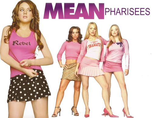 """""""Mean Girls"""" poster edited to read """"Mean Pharisees"""""""
