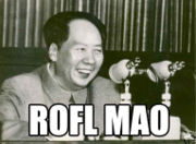 "Chairman Mao, with a LOLcat-style caption: ""ROFL MAO""."