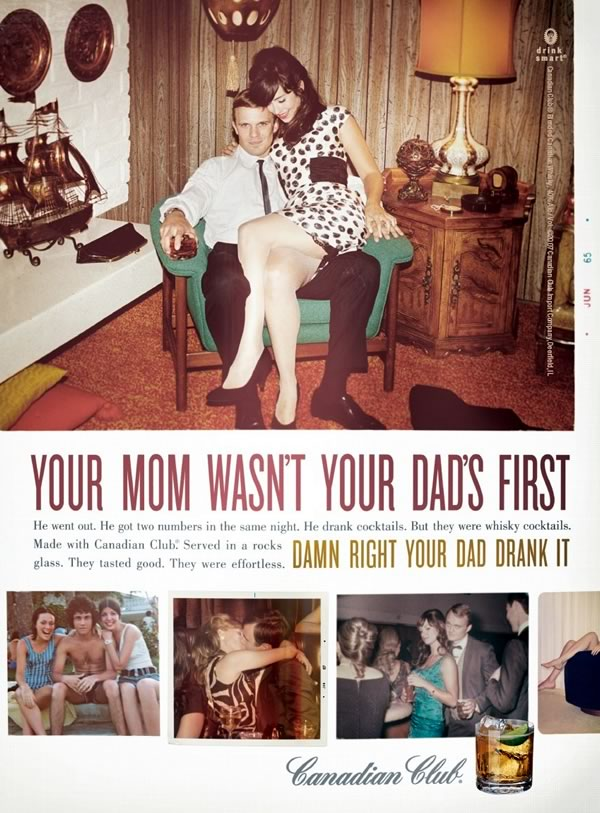 "1965 Canadian Club Ad: ""Your Mom Wasn't Your Dad's First"""