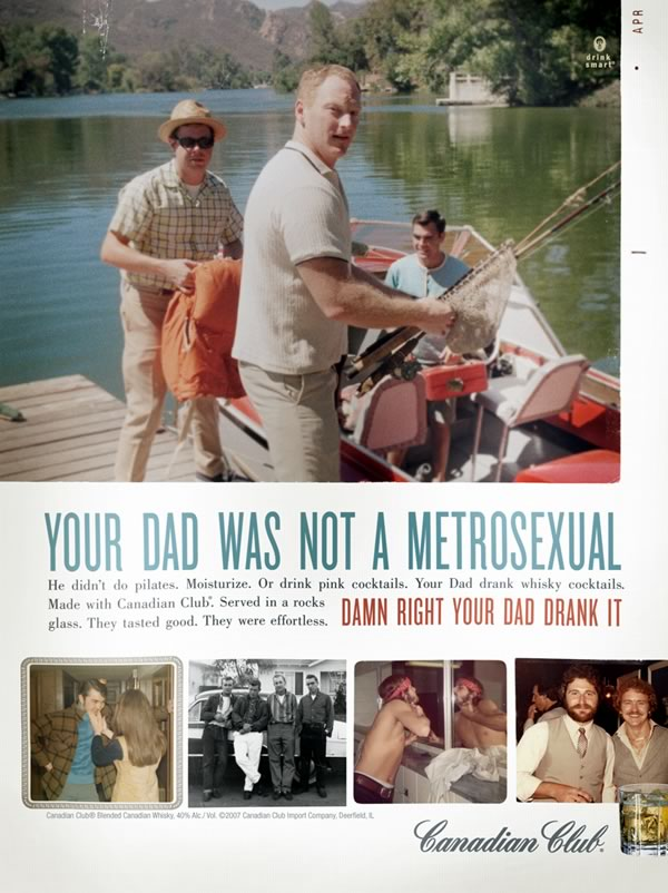 "Canadian Club ad: ""Your Dad Was Not a Metrosexual"""