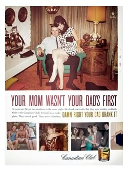 "Thumbnail image of Canadian Club ad ""Your Mom Wasn't Your Dad's First"""