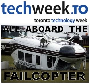 TechWeek TO: All abord the Failcopter!