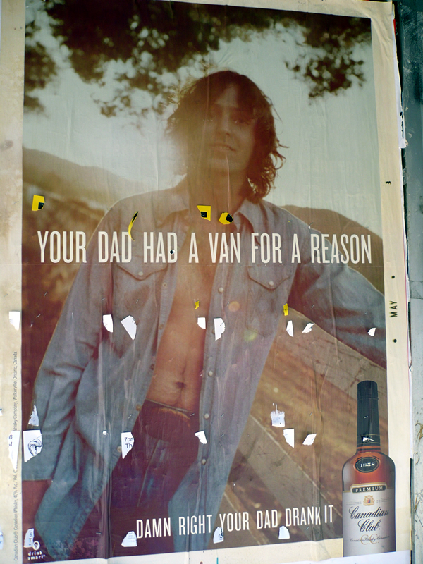 "Canadian Club Poster: ""Your dad had a van for a reason"""