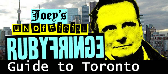 Joey\'s Unofficial RubyFringe Guide to Toronto