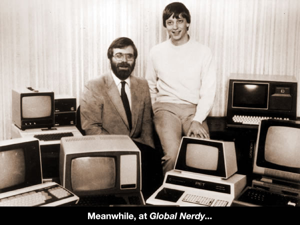 """Meanwhile, on Global Nerdy...\"": Paul Allen and Bill Gates among a sea of late \'70s/early \'80s computers"
