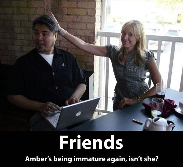 Joey deVilla and Amber Mac - Friends - 'Amber's being immature again, isn't she?'