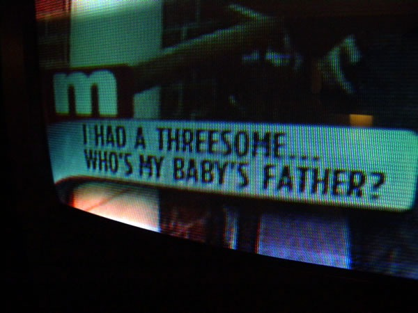 "Photo of ""lower third"" of the Maury Povich show: ""I had a threesome...who's my baby's father?"""