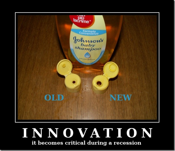 "Motivational poster: ""Innovation: It becomes critical during a recession"""