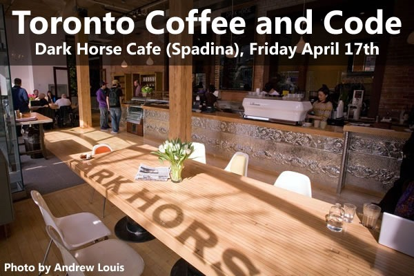 "Photo of Dark Horse Cafe Spadina: ""Toronto Coffee and Code - Dark Horse Cafe (Spadina), Friday April 17th)"