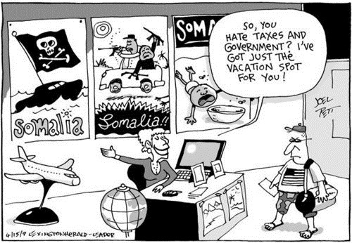 "Comic: ""So you hate taxes and government? I've got just the vacation spot for you!"" (Points to Somalia posters)"