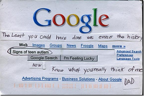 """Post Secret"" postcard made of the Google home page, showing a search for ""signs of teen autism"": ""The least you could have done is erase the history. Now I know what you really think of me, Dad."""