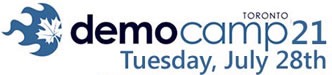 DemoCamp Toronto 21: Tuesday, July 28th