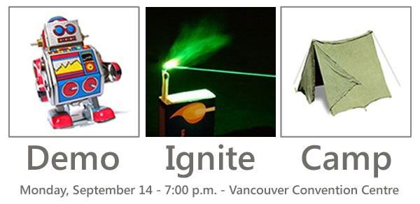 Demo Ignite Camp: Monday, September 14 - 7:00 p.m. - Vancouver Convention entre