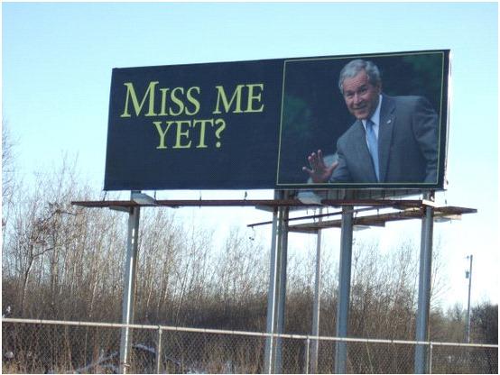"Billboard featuring George W. Bush, captioned ""Miss Me Yet?"""