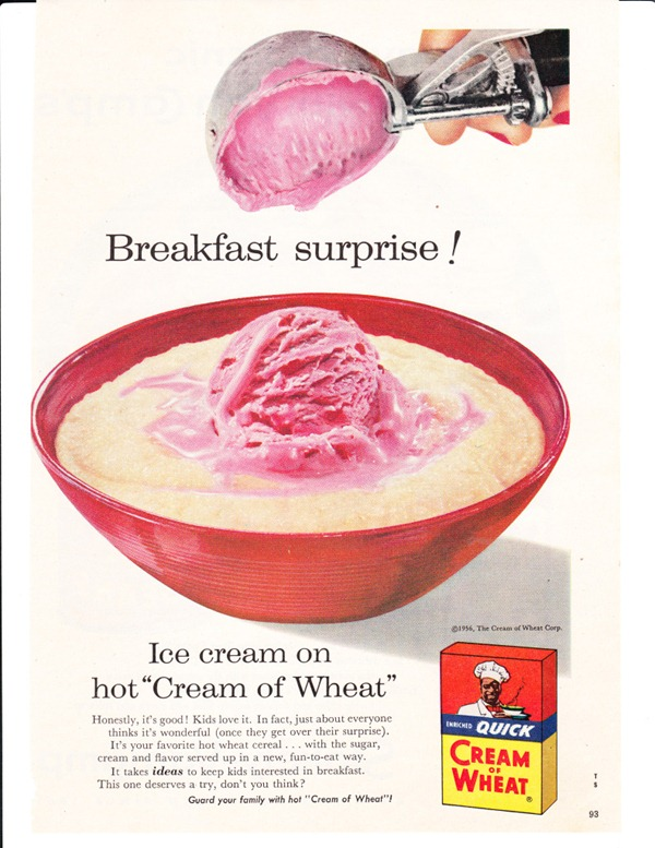 1956 advertisement for Cream of Wheat hot cereal suggesting that you serve it with a scoop of ice cream.
