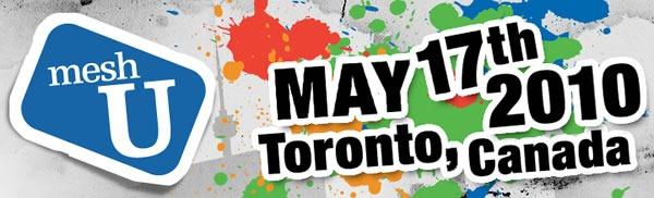 MeshU: May 17th, 2010 - Toronto, Canada