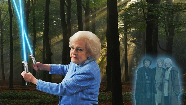 "Betty White, in a forest wielding dual lightsabers, as the spirits of Rue Mclanahan, Bea Arthur and Estelle Getty in Jedi Master garb, look on, a la ""Return of the Jedi"""