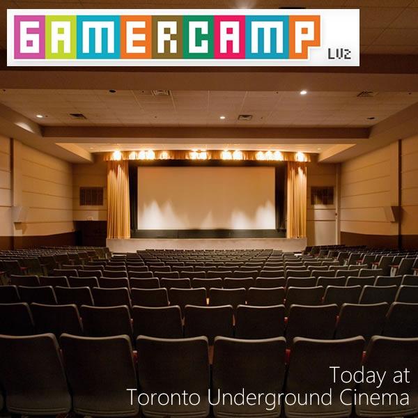 gamercamp today at toronto underground cinema
