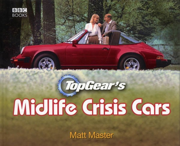"Cover of the book ""Top Gear's Midlife Crisis Cars"""