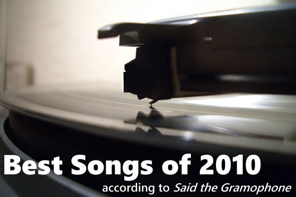 """Best Songs of 2010 according to Said the Gramophone"": photo of a turntable arm on a record player"