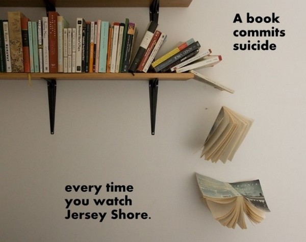 A book commits suicide every time you watch Jersey Shore: photo of books falling off a shelf.