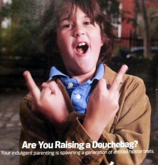 Are you raising a douchebag