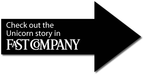 Check out the Unicorn story in Fast Company