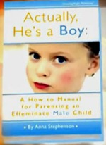 "Cover of the book ""Actually, He's a Boy: A How-to Manual for Parenting an Effenite Child"", featuring a photo of a boy wearing blush and lipstick"