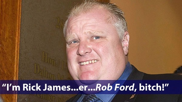 "Photo of Rob Ford: ""I'm Rick James...er...Rob Ford, bitch!"""