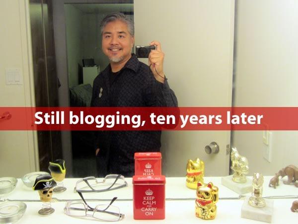 still blogging ten years later