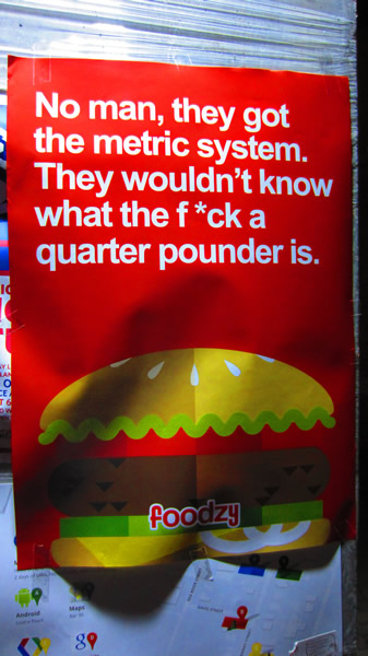 "Poster: ""Nah, they got the metric system. They wouldn't know what the f*ck a quarter pounder is."""