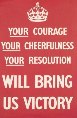 """""""Your courage / your cheerfulness / your resolution / will bring us victory"""" poster"""