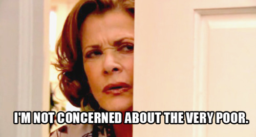"""Lucille"" from ""Arrested Development"" peeks through an ajar door, captioned with ""I'm not concerned about the very poor"""