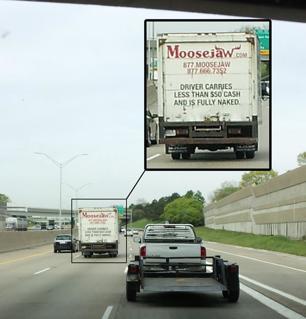 "Moosejaw.com truck with the warning ""Driver carries less that $50 in cash and is fully naked""."