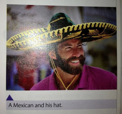 "Photo from a textbook showing a WASPy student in a novelty sombrero, captioned ""A Mexican and his hat"""