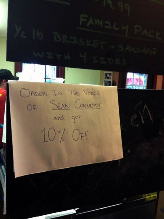 "Sign at counter: ""Order in the voice of SEAN CONNERY and get 10% off."""