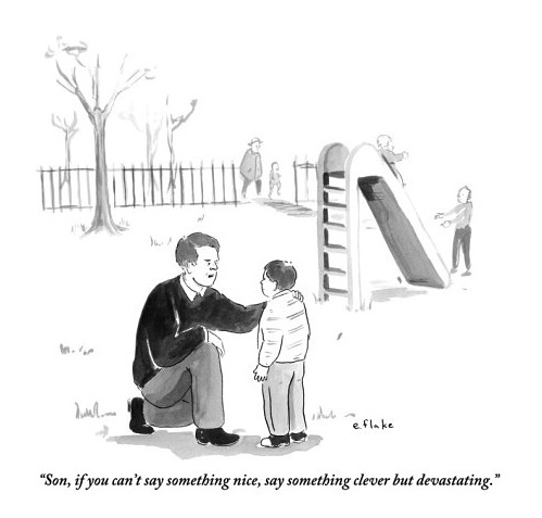 "Comic: Father giving son advice at a playground - ""Son, if you can't say something nice, say something clever but devastating."""