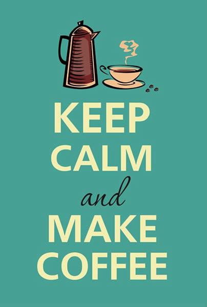 Poster: Keep Calm and Make Coffee