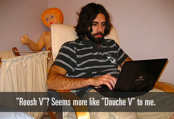roosh v seems more like douche v