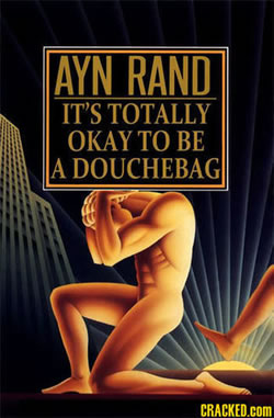 ayn rand - its totally okay to be a douchebag