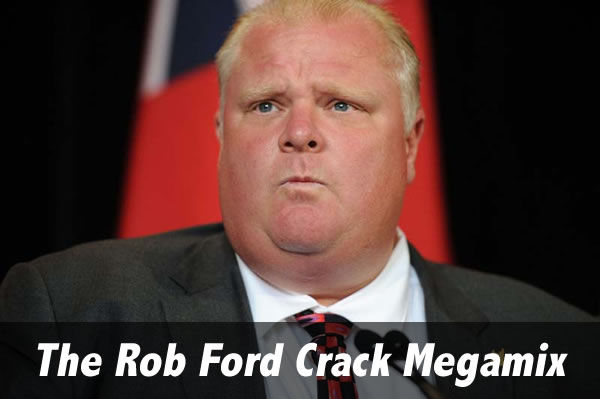 the rob ford crack megamix