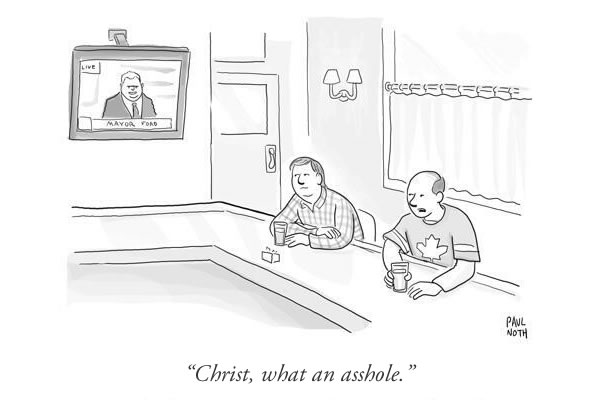 New Yorker comic: Two guys sitting at a bar watching Rob Ford on TV. Caption:'Christ, what an asshole.'