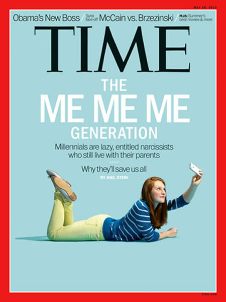 TIME magazine cover, May 2013: 'The ME ME ME Generation / Millennials are lazy, entitled narcissists who still live with their parents / Why they'll save us all'