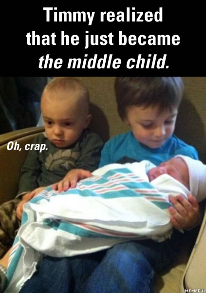 just became the middle child