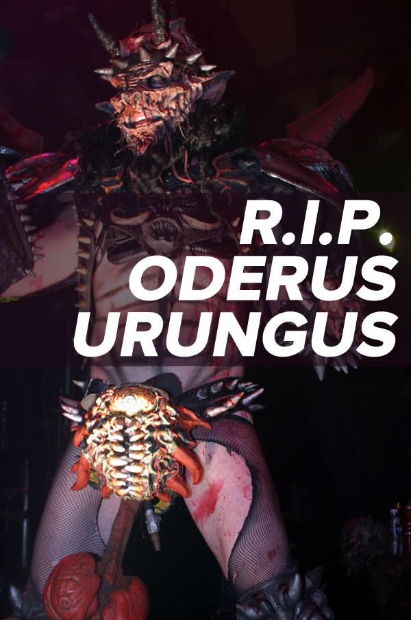 RIP ODERUS URUNGUS