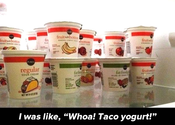 i was like whoa taco yogurt
