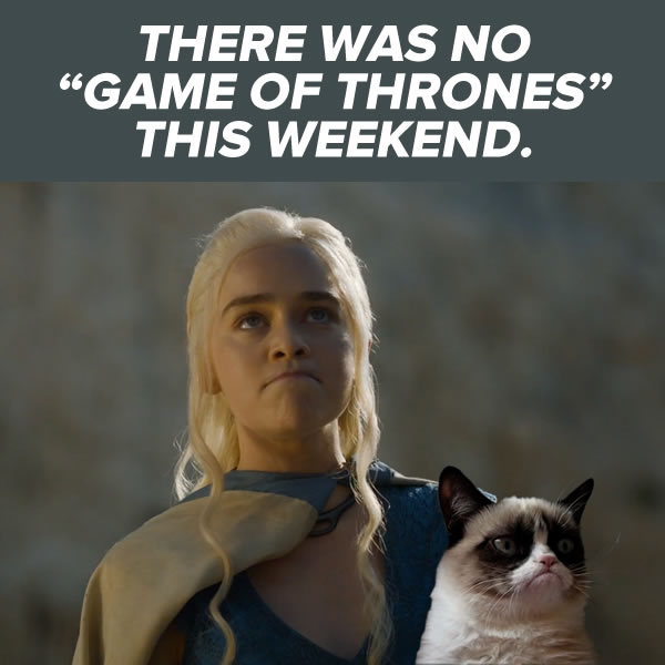 no game of thrones this weekend